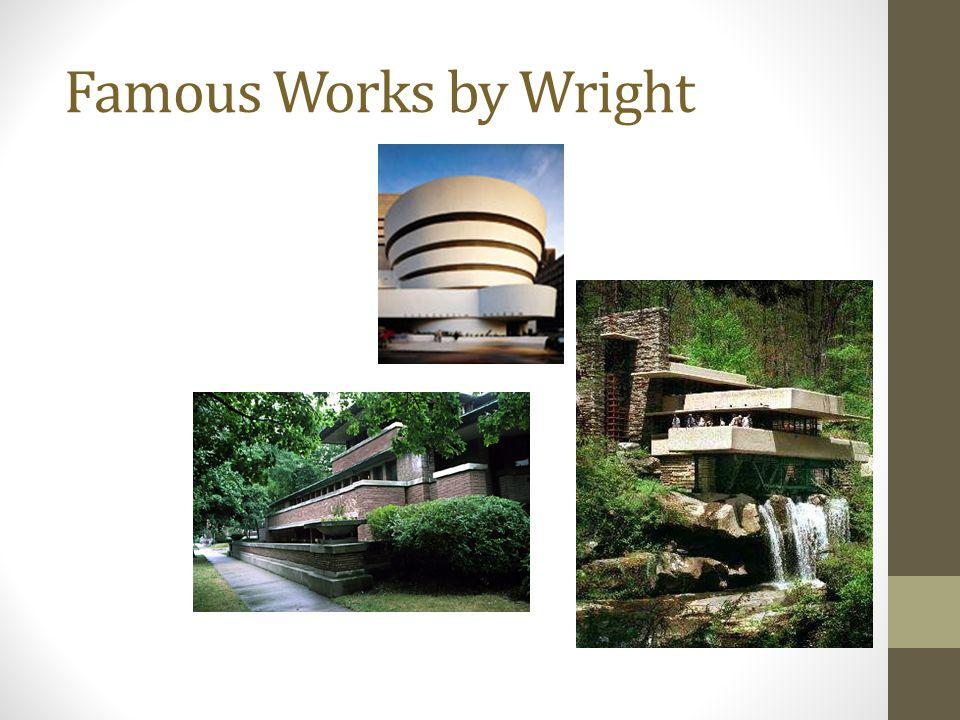 Famous Works by Wright