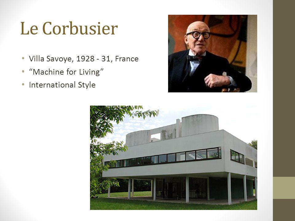 Le Corbusier Villa Savoye, 1928 - 31, France Machine for Living International Style