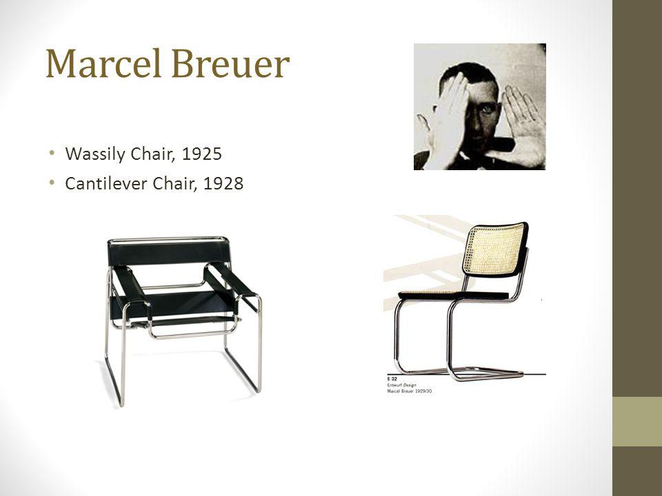 Marcel Breuer Wassily Chair, 1925 Cantilever Chair, 1928