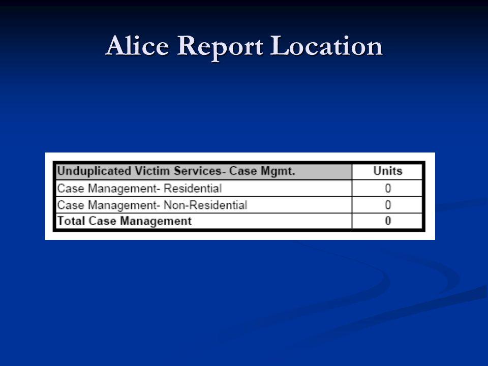 Alice Report Location