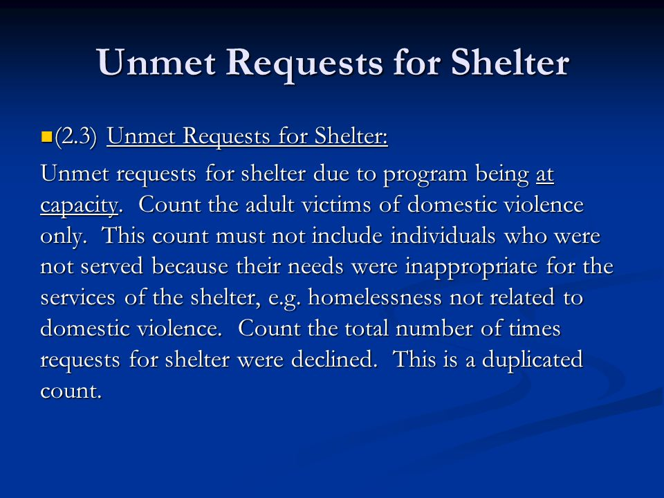 Unmet Requests for Shelter (2.3)Unmet Requests for Shelter: (2.3)Unmet Requests for Shelter: Unmet requests for shelter due to program being at capacity.
