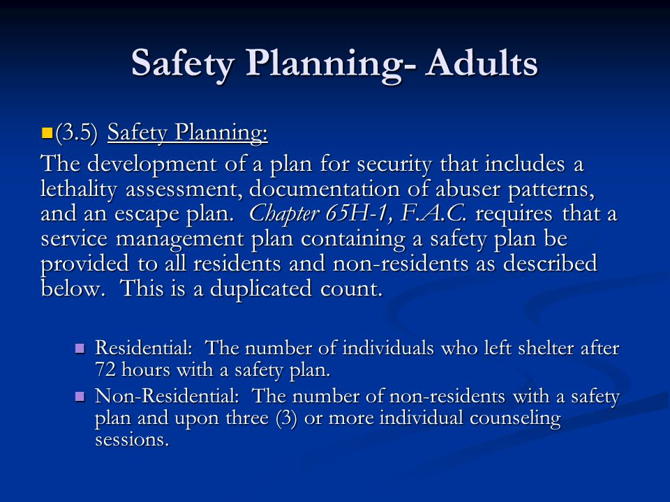 Safety Planning- Adults (3.5)Safety Planning: (3.5)Safety Planning: The development of a plan for security that includes a lethality assessment, documentation of abuser patterns, and an escape plan.