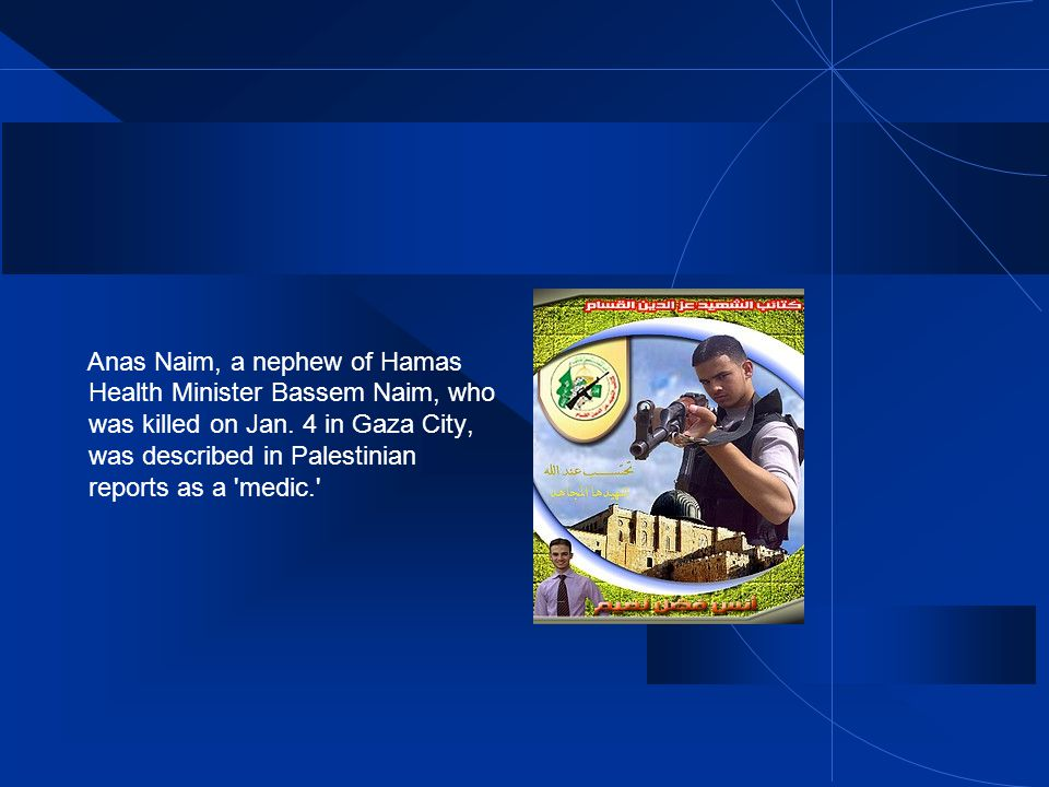 Anas Naim, a nephew of Hamas Health Minister Bassem Naim, who was killed on Jan.