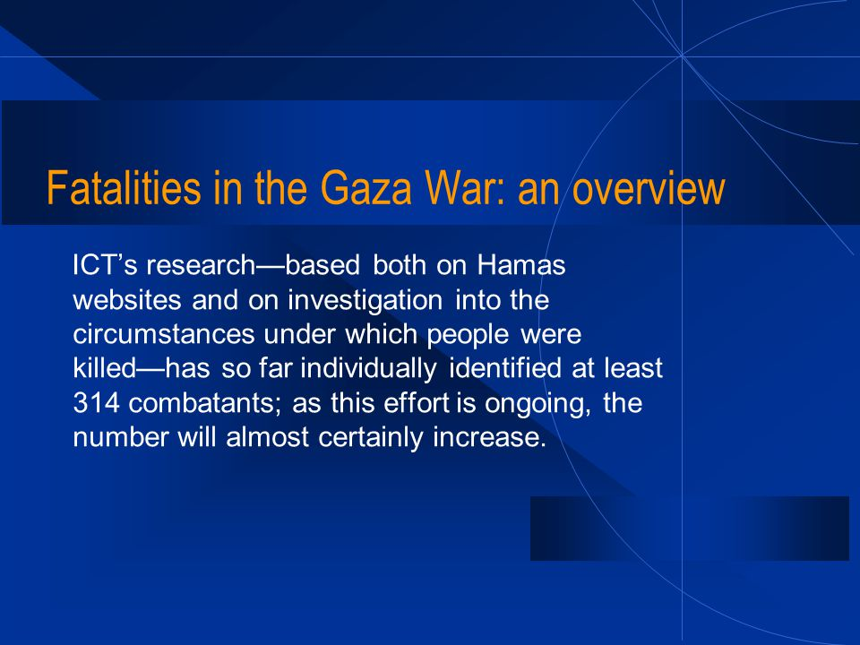 Fatalities in the Gaza War: an overview ICTs researchbased both on Hamas websites and on investigation into the circumstances under which people were