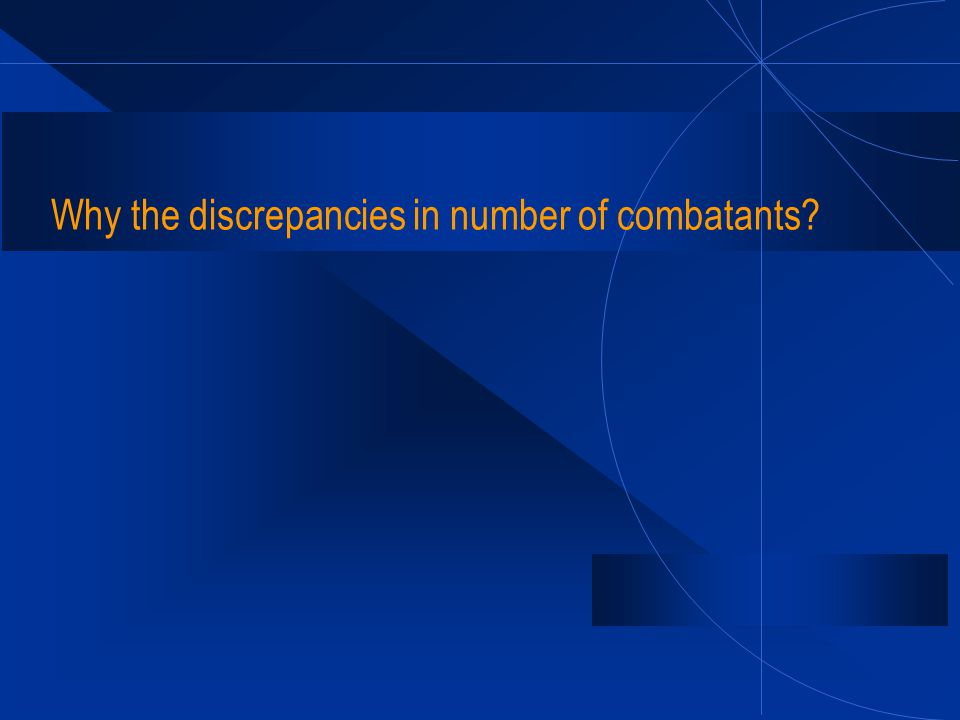 Why the discrepancies in number of combatants?