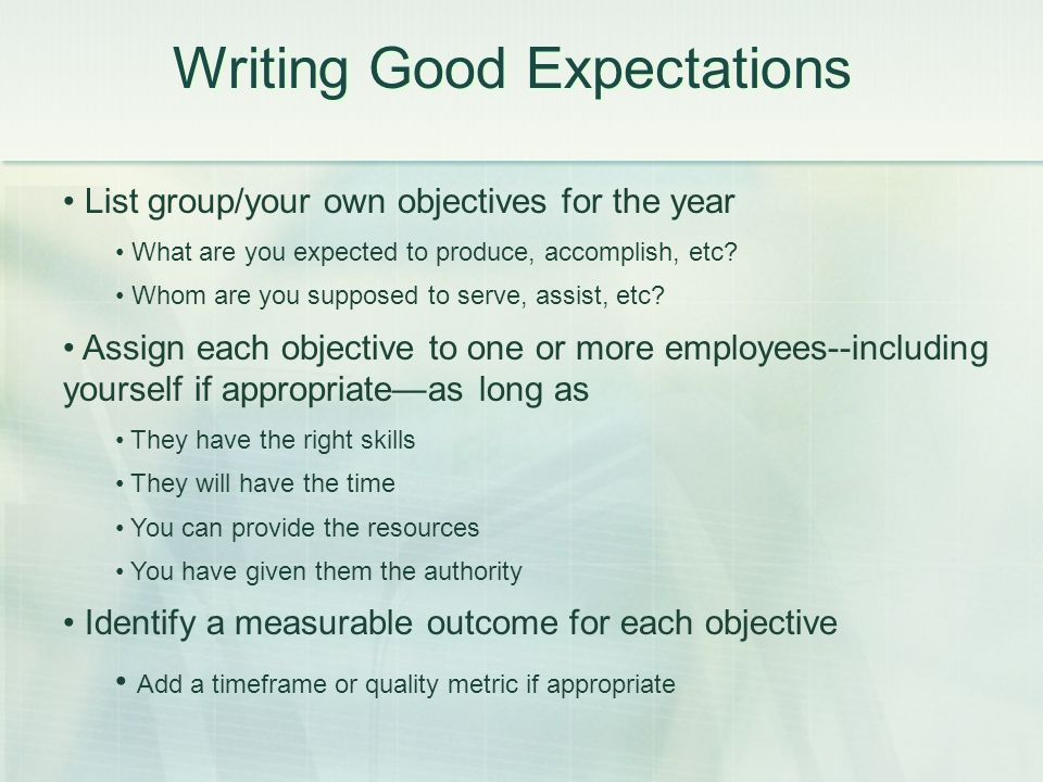 List group/your own objectives for the year What are you expected to produce, accomplish, etc.