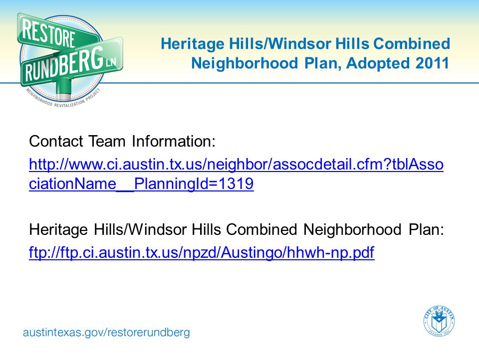 Heritage Hills/Windsor Hills Combined Neighborhood Plan, Adopted 2011 Contact Team Information: http://www.ci.austin.tx.us/neighbor/assocdetail.cfm?tb
