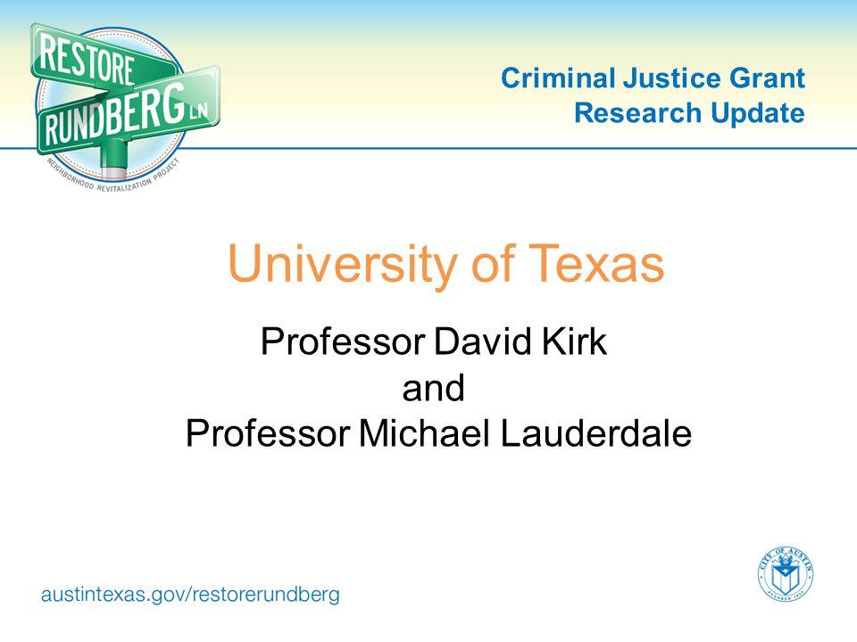 Criminal Justice Grant Research Update University of Texas Professor David Kirk and Professor Michael Lauderdale