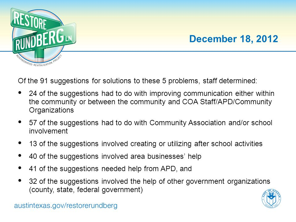 December 18, 2012 Of the 91 suggestions for solutions to these 5 problems, staff determined: 24 of the suggestions had to do with improving communicat