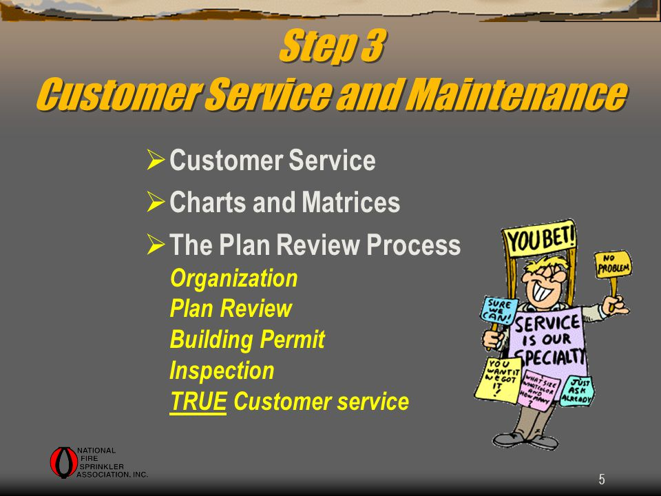 5 Step 3 Customer Service and Maintenance Customer Service Charts and Matrices The Plan Review Process Organization Plan Review Building Permit Inspection TRUE Customer service