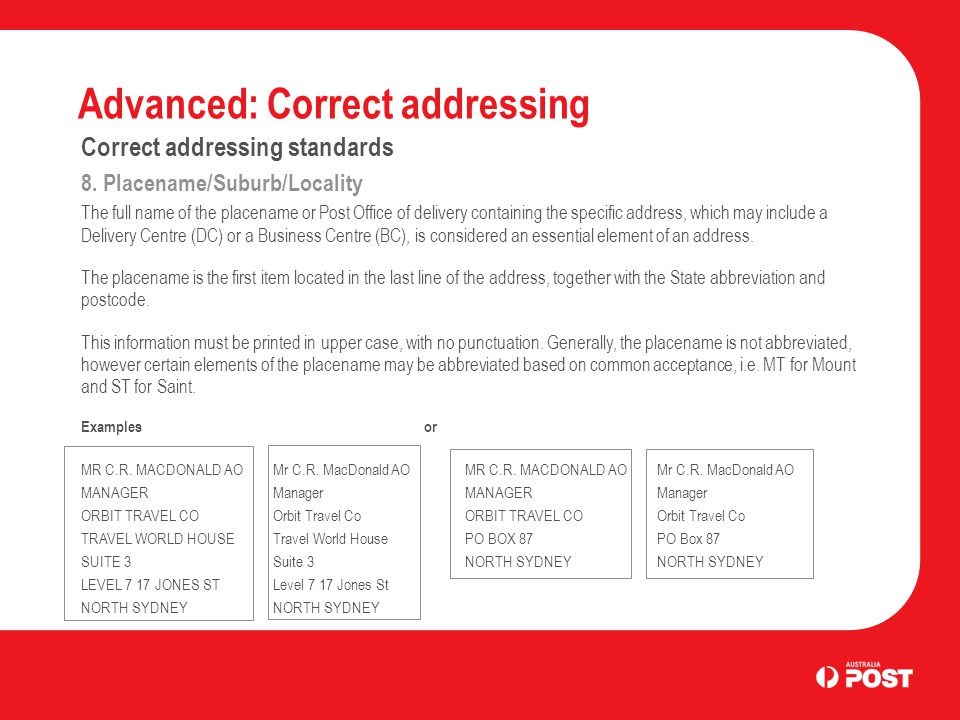 Advanced: Correct addressing Correct addressing standards 8.