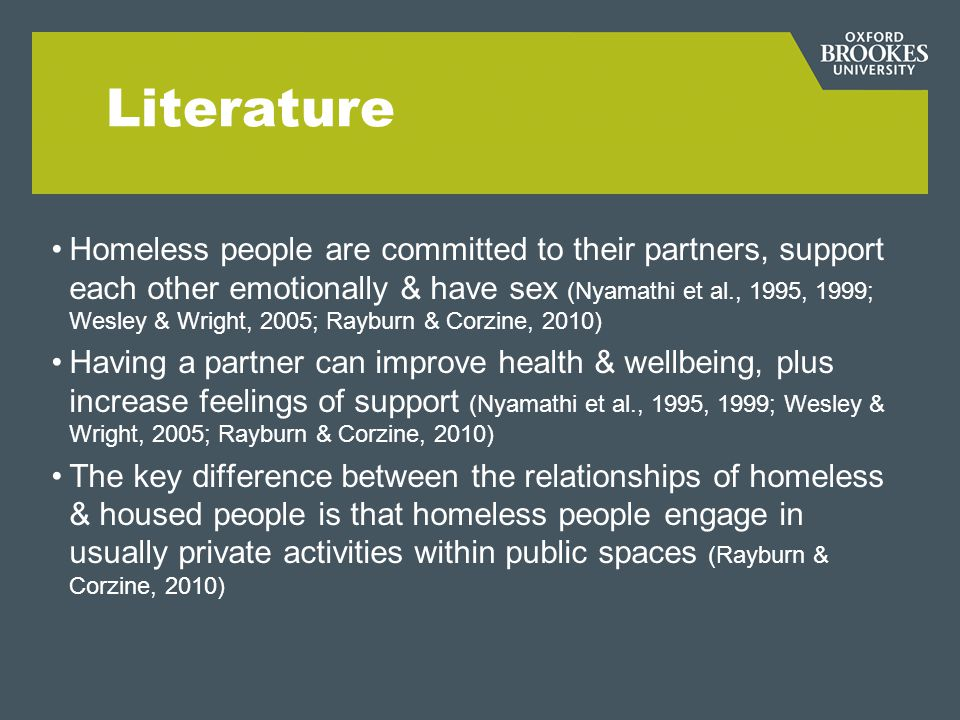 Literature Homeless people are committed to their partners, support each other emotionally & have sex (Nyamathi et al., 1995, 1999; Wesley & Wright, 2