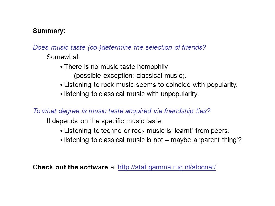 Summary: Does music taste (co-)determine the selection of friends.