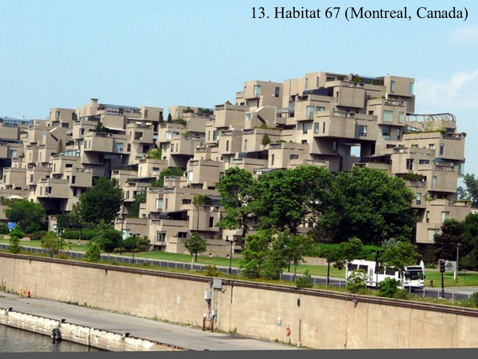 13. Habitat 67 (Montreal, Canada)