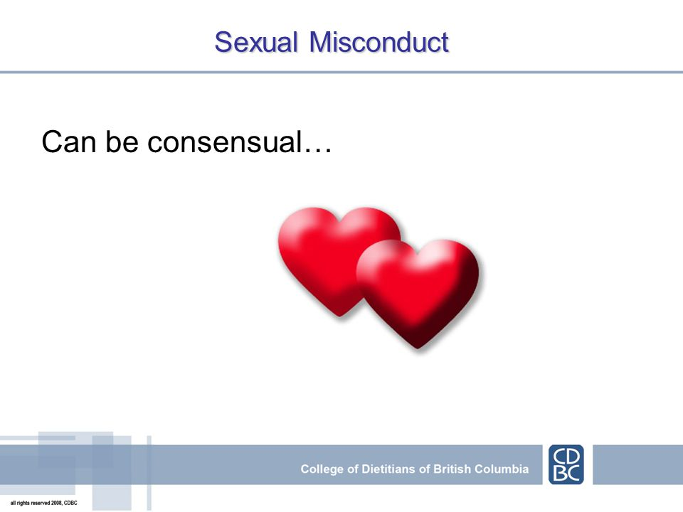 Sexual Misconduct Can be consensual…