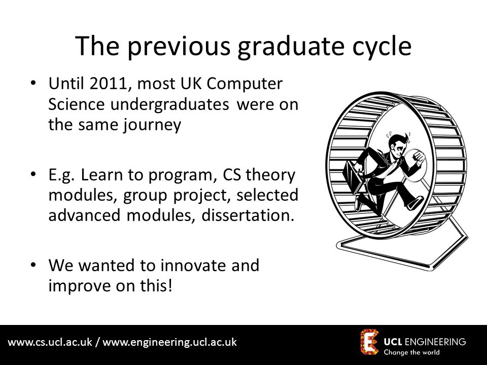 www.cs.ucl.ac.uk / www.engineering.ucl.ac.uk Connecting organisations through UCL students
