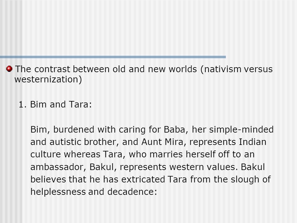 2.Bim s and Tara s attitudes toward Jumna river, the holy river: Nothing.
