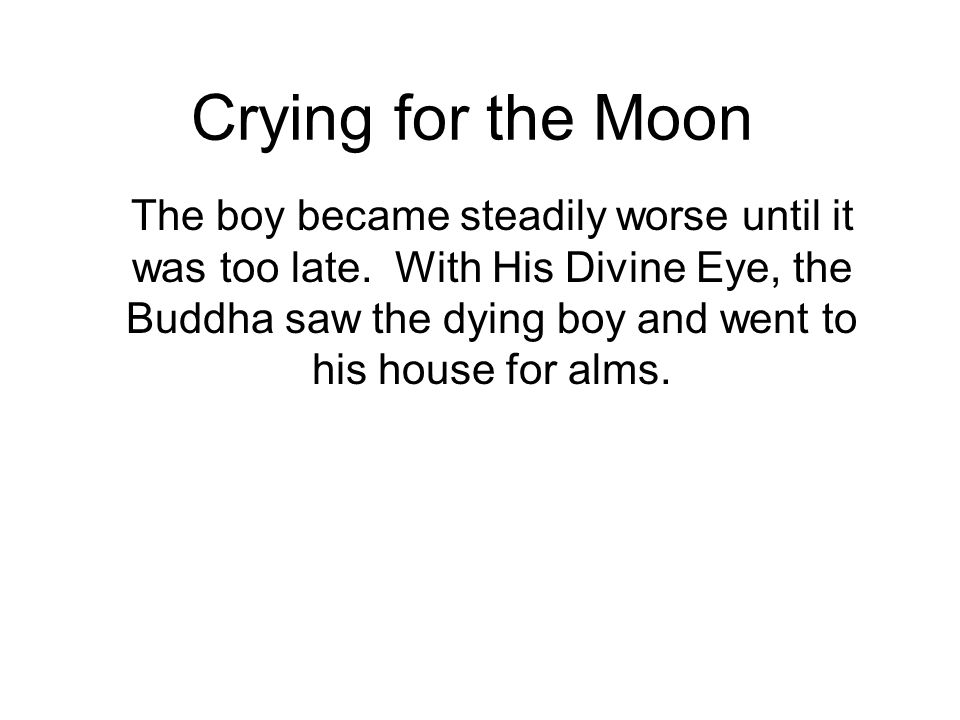 Crying for the Moon The boy became steadily worse until it was too late.