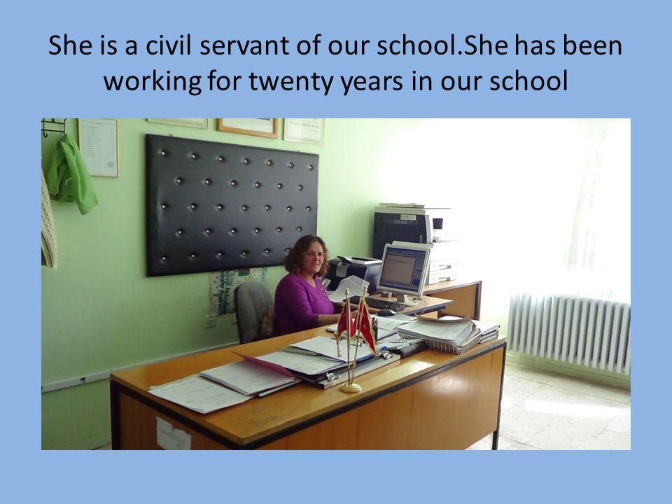 She is a civil servant of our school.She has been working for twenty years in our school
