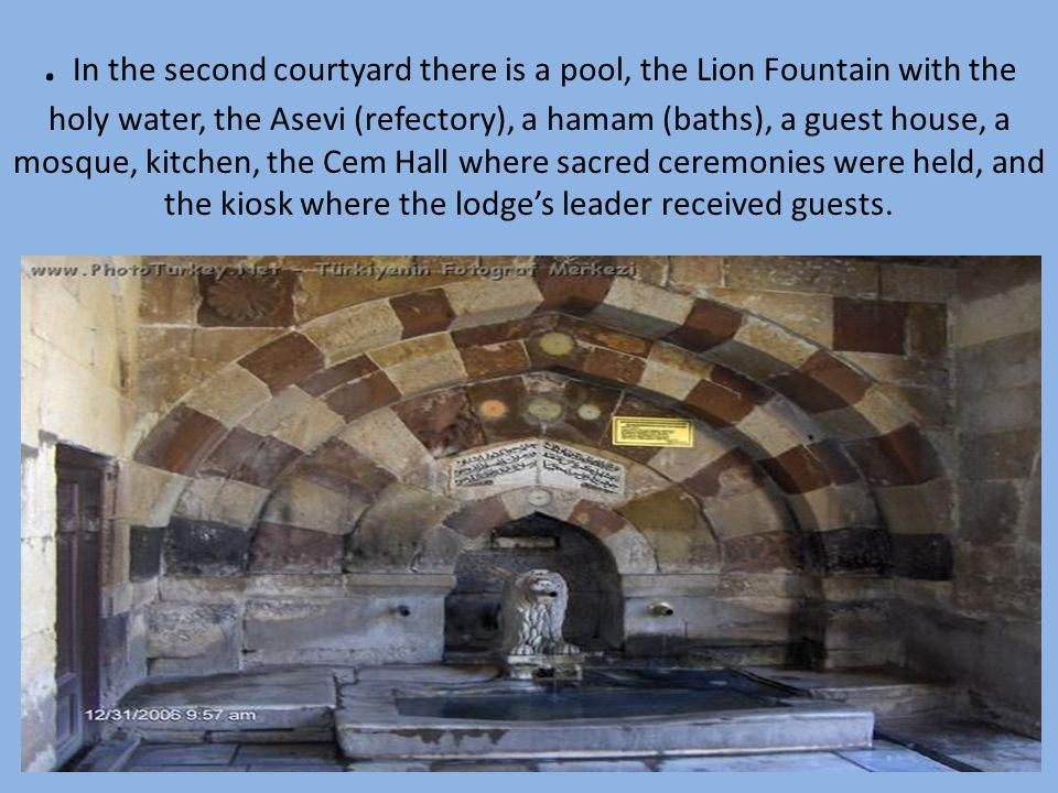 . In the second courtyard there is a pool, the Lion Fountain with the holy water, the Asevi (refectory), a hamam (baths), a guest house, a mosque, kit