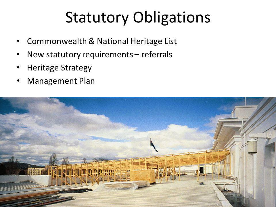 Statutory Obligations Commonwealth & National Heritage List New statutory requirements – referrals Heritage Strategy Management Plan