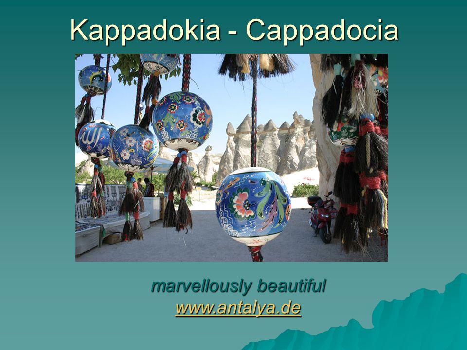 Kappadokia - Cappadocia marvellously beautiful www.antalya.de www.antalya.de