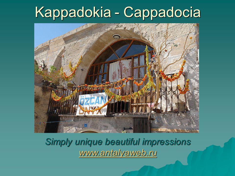 Kappadokia - Cappadocia Simply unique beautiful impressions www.antalyaweb.ru www.antalyaweb.ru