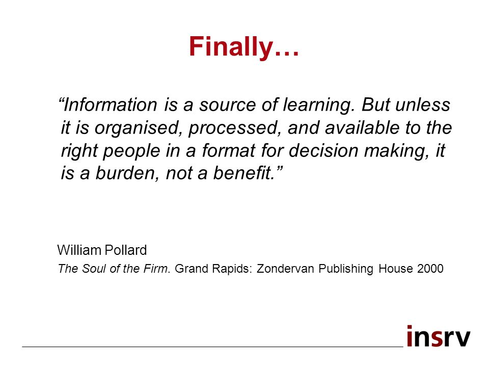 Finally… Information is a source of learning.