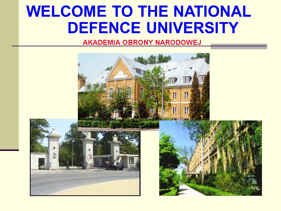 2 MILITARY SCHOOL FOR COMMANDERS 1820-1831 KNIGHTS SCHOOL 1765-1794 HIGHER WAR COLLEGE 1919-1939 HIGHER WAR COLLEGE IN SCOTLAND 1940 - 1946 GENERAL STAFF ACADEMY 1947 - 1990 HISTORY OF NATIONAL DEFENCE UNIVERSITY