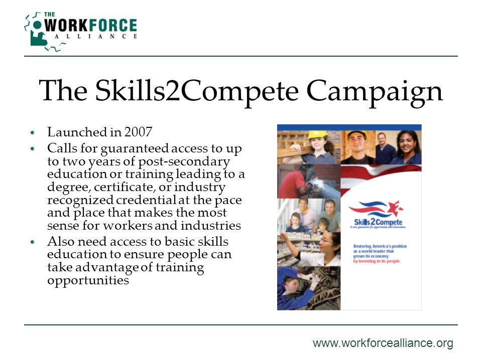 www.workforcealliance.org New Skills Strategy The 3 Ps Partnerships Pathways Proportionate Investment