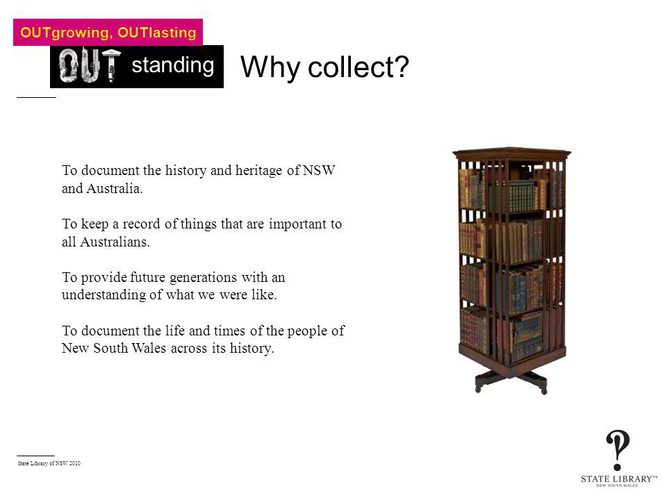 State Library of NSW 2010 Why collect.