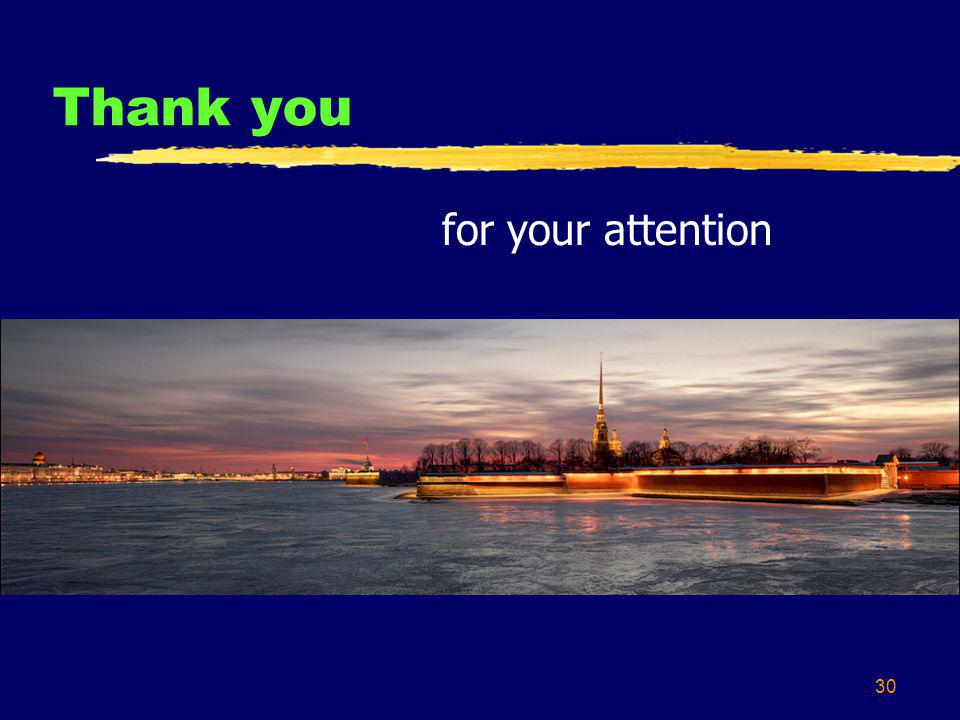 30 Thank you for your attention
