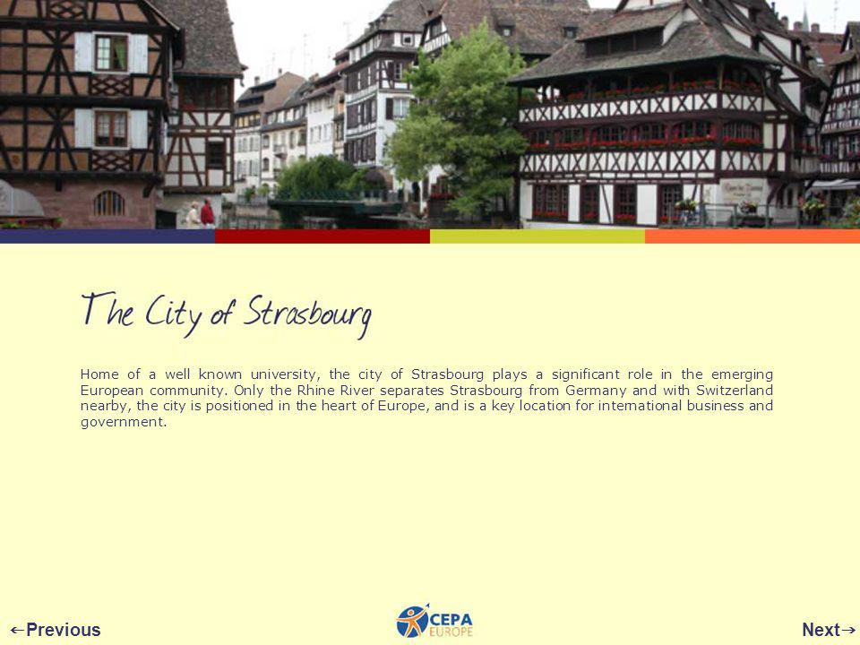 Next Previous Home of a well known university, the city of Strasbourg plays a significant role in the emerging European community.