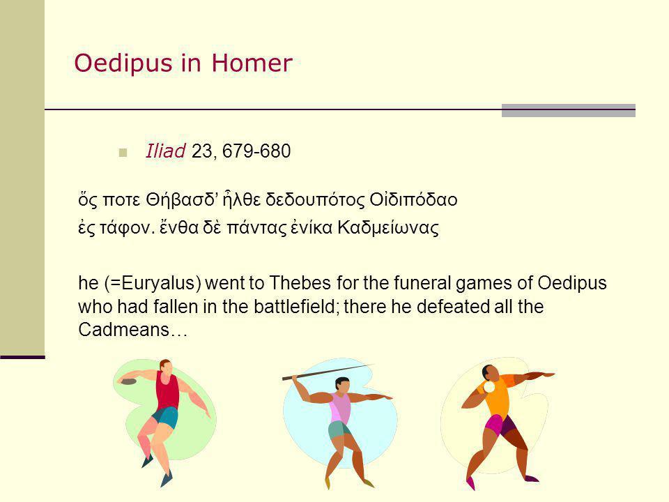 Odyssey 11, 271-280 Μητέρα τΟδιπόδαο εδον καλν πικάστην, μέγα ργον ρεξεν ϊδρείηισι νόοιο, γημαμένη ι υε.