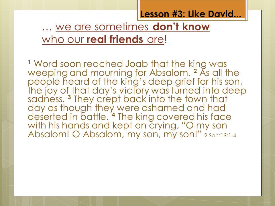 Lesson #3: Like David...