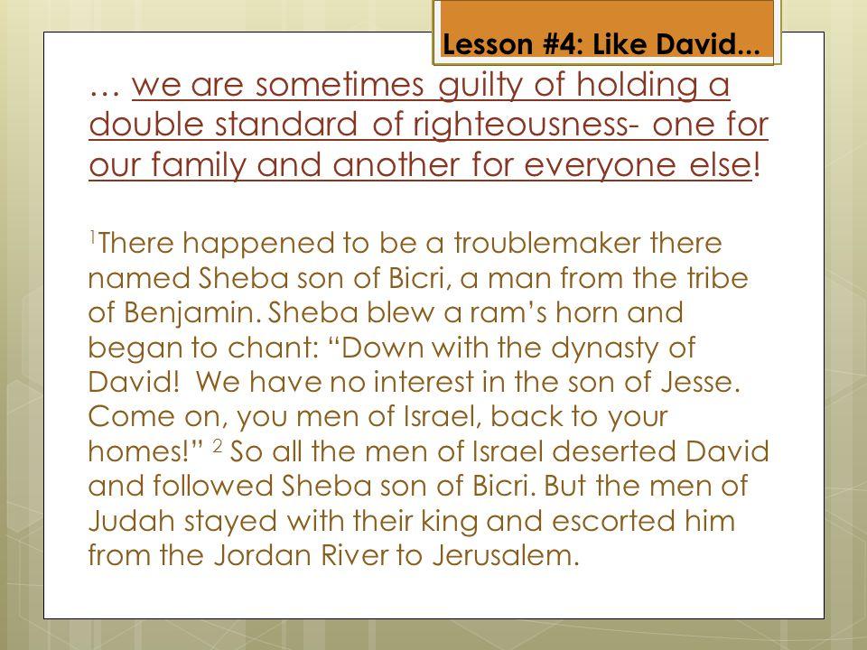 Lesson #4: Like David...