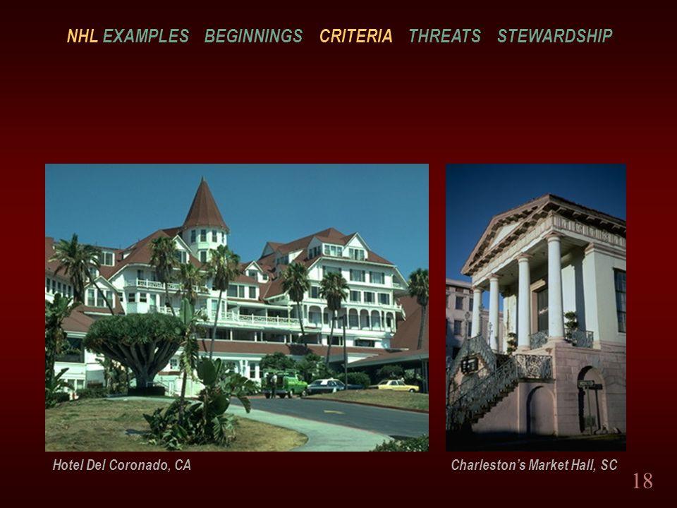 18 Hotel Del Coronado, CA Charlestons Market Hall, SC NHL EXAMPLES BEGINNINGS CRITERIA THREATS STEWARDSHIP