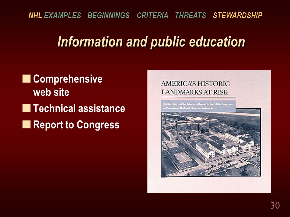 30 Information and public education n Comprehensive web site n Technical assistance n Report to Congress NHL EXAMPLES BEGINNINGS CRITERIA THREATS STEWARDSHIP