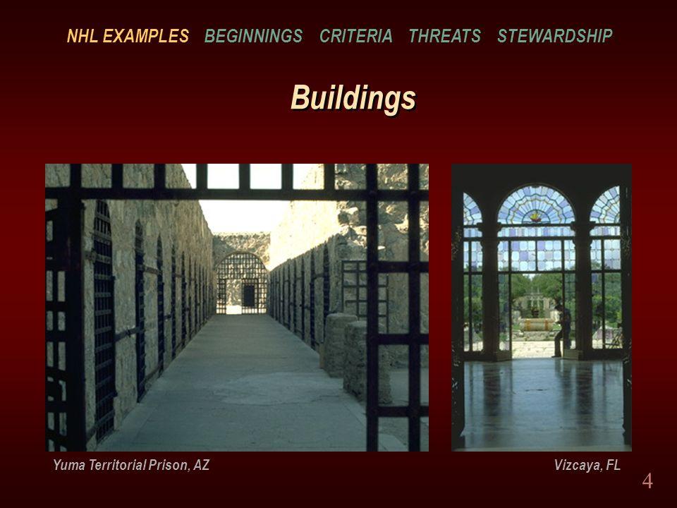 4 Buildings Yuma Territorial Prison, AZ Vizcaya, FL NHL EXAMPLES BEGINNINGS CRITERIA THREATS STEWARDSHIP