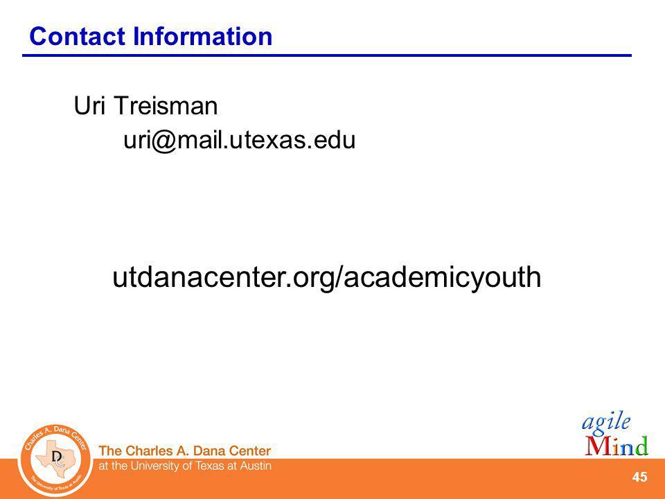 45 Uri Treisman uri@mail.utexas.edu Contact Information utdanacenter.org/academicyouth