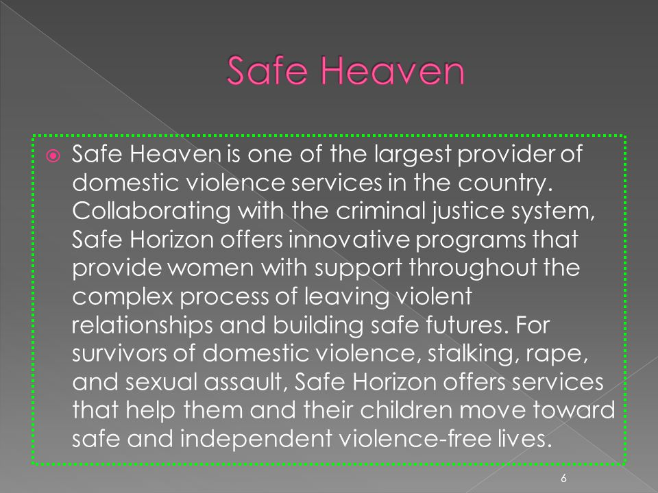 Safe Heaven is one of the largest provider of domestic violence services in the country.