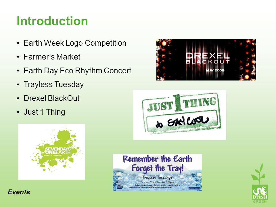 Introduction Earth Week Logo Competition Farmers Market Earth Day Eco Rhythm Concert Trayless Tuesday Drexel BlackOut Just 1 Thing Events