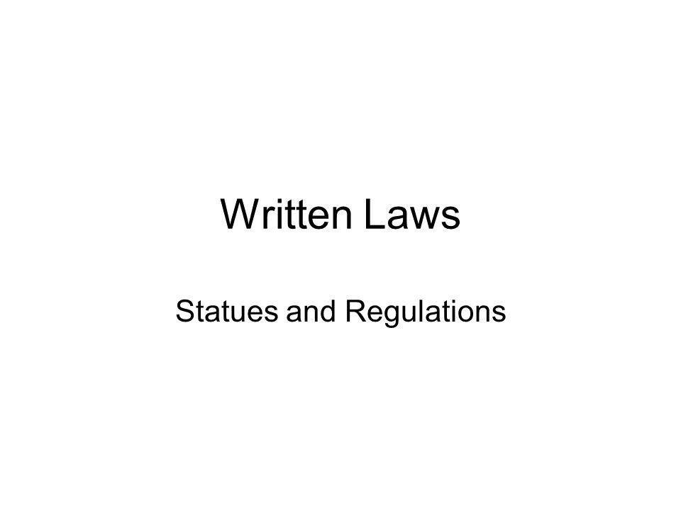 Written Laws Statues and Regulations