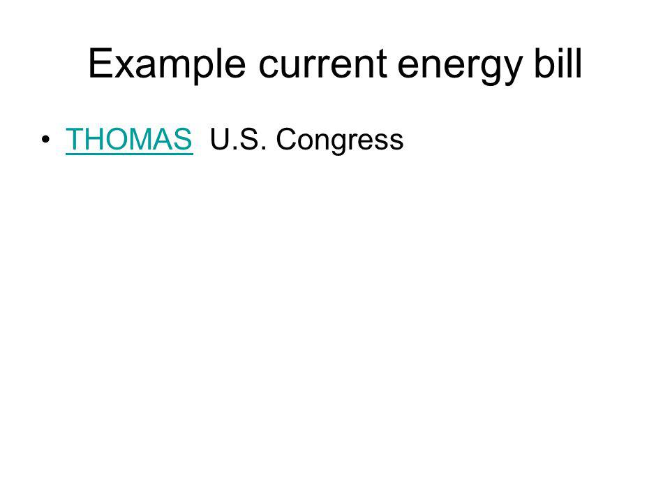 Example current energy bill THOMAS U.S. CongressTHOMAS