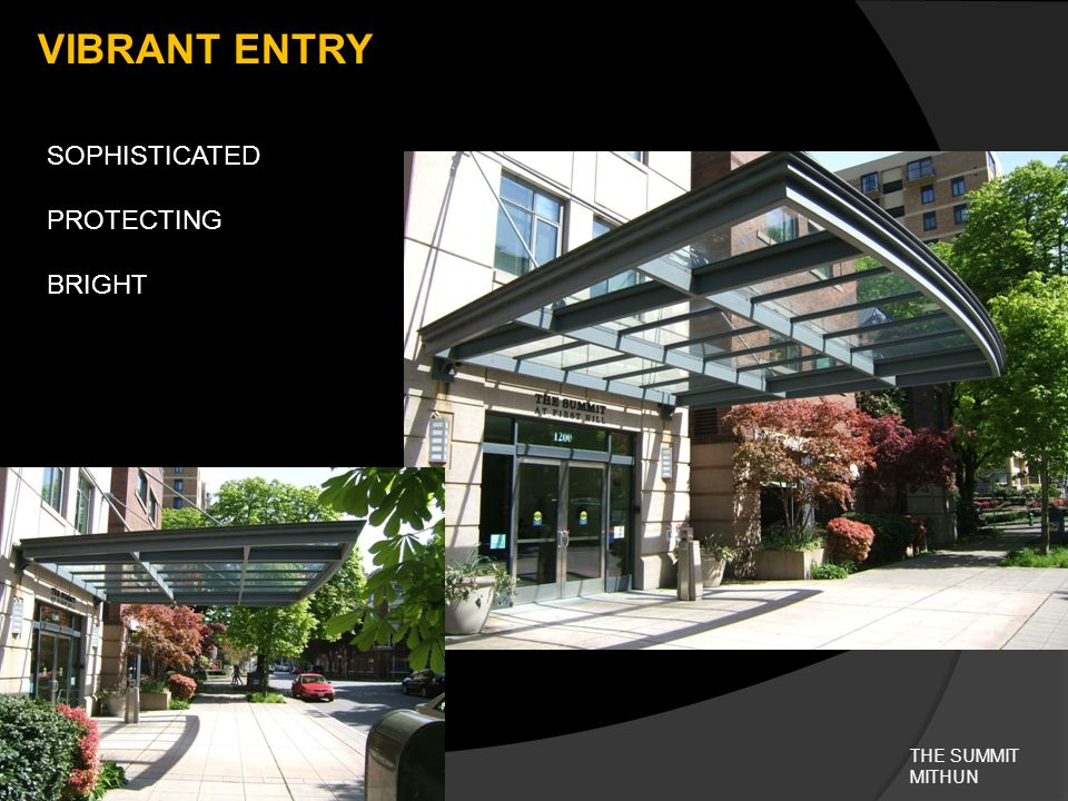 VIBRANT ENTRY THE SUMMIT MITHUN SOPHISTICATED PROTECTING BRIGHT