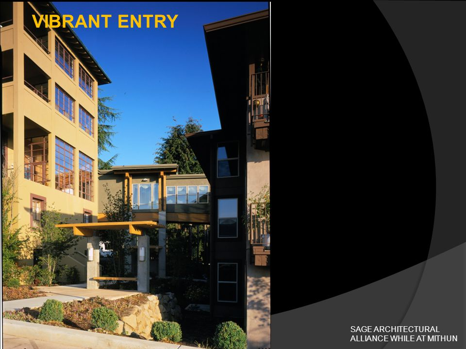 VIBRANT ENTRY SAGE ARCHITECTURAL ALLIANCE WHILE AT MITHUN