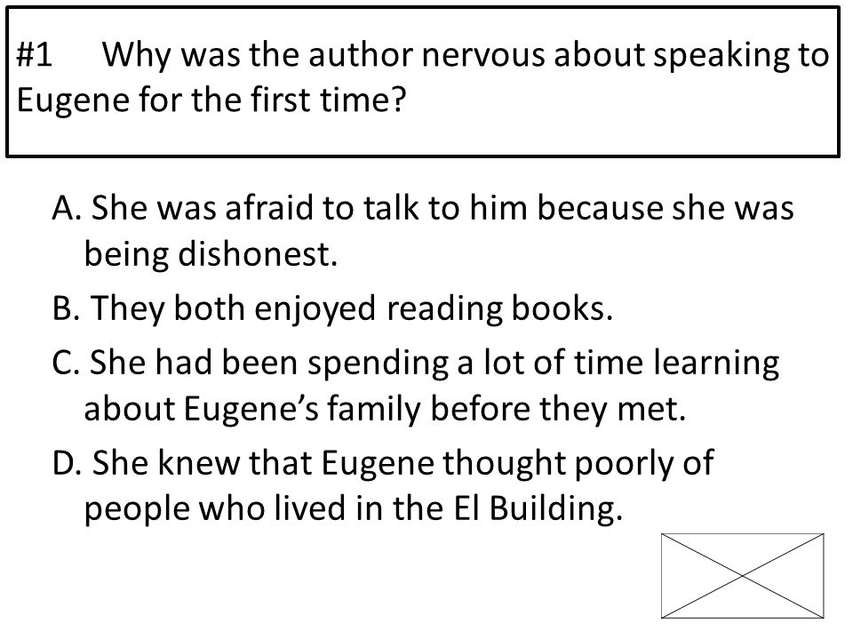 A. She was afraid to talk to him because she was being dishonest. B. They both enjoyed reading books. C. She had been spending a lot of time learning