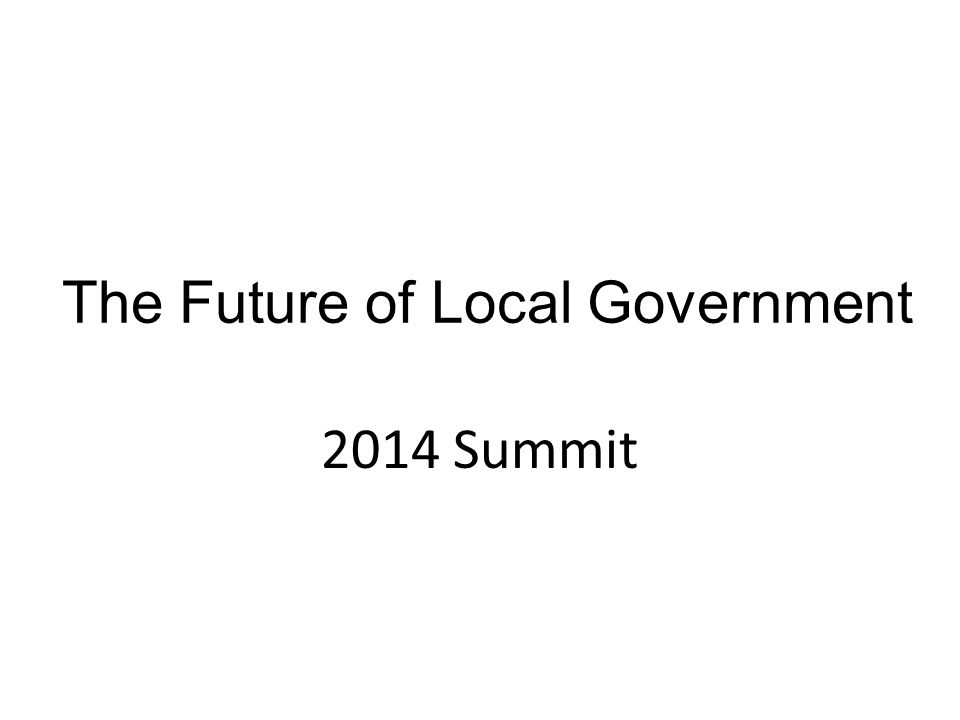 The Future of Local Government 2014 Summit