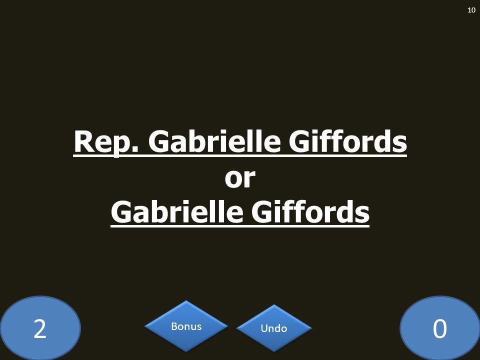 20 Rep. Gabrielle Giffords or Gabrielle Giffords 10 Undo Bonus