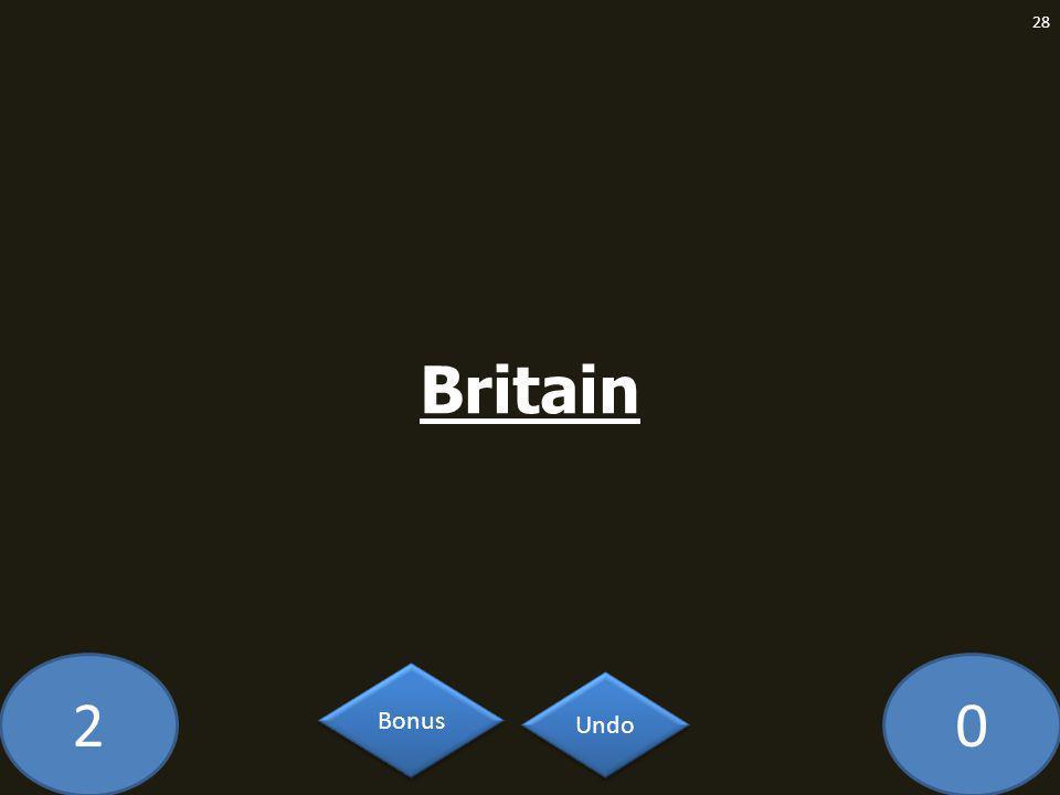 20 Britain 28 Undo Bonus